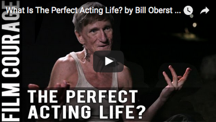 what-is-the-perfect-acting-life-by-bill-oberst-jr-_filmcourage_acting_actor