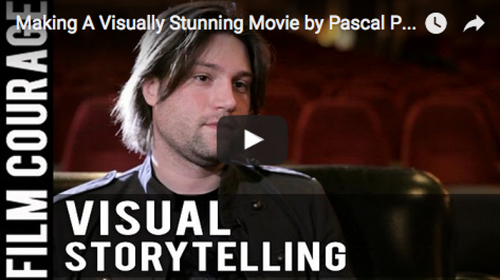 making_a_visually_stunning_movie_pascal_payant_filmcourage_filmmaking_cinematic_arts