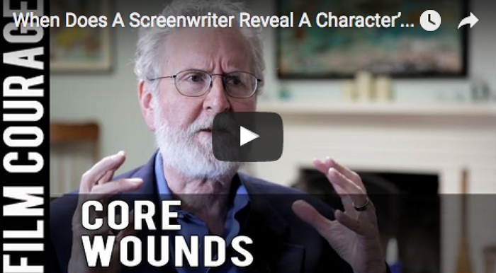 when-does-a-screenwriter-reveal-a-characters-core-wound-in-a-screenplay-by-michael-hauge_filmcourage_script_writing_tips_writer_screenwriting
