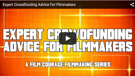 Expert Crowdfunding Advice For Filmmakers_crowdfunding_filmcourage_indie_filmmaking_tips_advice