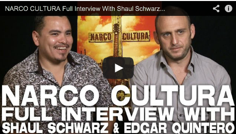 NARCO_CULTURA_Full_Interview_With_Shaul_Schwarz_Edgar_Quintero_FilmCourage