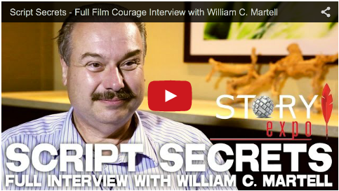 Script Secrets - Full Film Courage Interview with William C_ Martell_filmcourage_story_expo_screenwriting_tips_advice_writer_author_screenplay