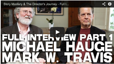 Story Mastery & The Director's Journey - Full Interview with Michael Hauge & Mark W_ Travis PART 1_filmmaking_screenwriting_filmcourage_screenplay_how_to