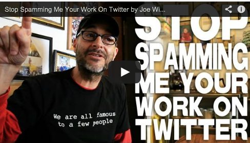 Stop Spamming Me Your Work On Twitter by Joe Wilson Film Courage Vampire Mob Social Media Etiquette Independent Film