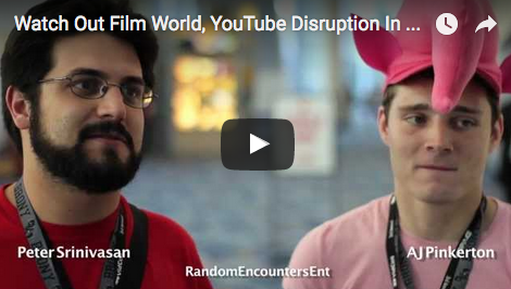 Watch Out Film World, YouTube Disruption In Progress