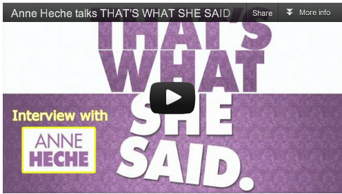 Anne Heche talks THAT'S WHAT SHE SAID_Film_Courage