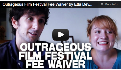 Outrageous Film Festival Fee Waiver by Etta Devine & Gabriel Diani Film Courage