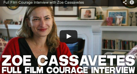 Full Film Courage Interview with Zoe_Cassavetes_filmcourage_women_in_film_female_directors_advice