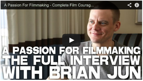 A Passion For Filmmaking - Complete Film Courage Interview with Brian Jun_Filmcourage_Alton_Illinois_Steel_CIty_DIY_Artist_Interview