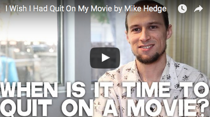 I Wish I Had Quit On My Movie by Mike Hedge_filmcourage