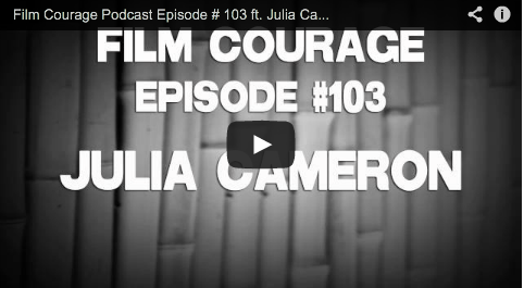 Film Courage Podcast Episode # 103 ft. Julia Cameron of The Artist's Way and The Vein of Gold Writer Author