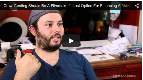 Crowdfunding Should Be A Filmmaker's Last Option For Financing A Movie by James Cullen Bressack_filmcourage_pernicious_indie_filmmaking_tips_advice