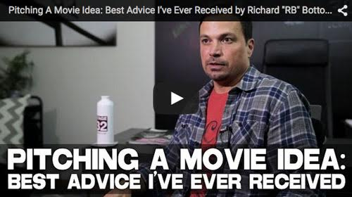 Pitching_A_Movie_Idea_Best_Advice_I've_Ever_Received_Richard_RB_Botto_Stage_32_CEO_filmcourage_