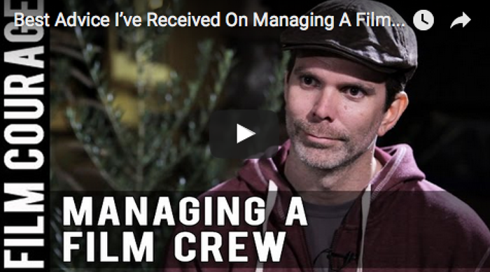 Best Advice I've Received On Managing A Film Crew by Devin Reeve_filmcourage_producer_producing_movies_set_life_producer's_life