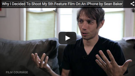 Why_I_Decided_To_Shoot_My_5th_Feature_Film_On_An_iPhone_Sean_Baker_filmcourage_independent_filmmaking_tips_