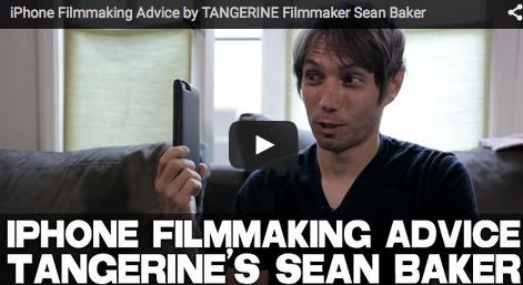 iPhone_Filmmaking_Advice_TANGERINE_Filmmaker_Sean Baker_starlet_movies_dslr_filmcourage_tips