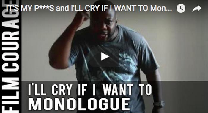 IT'S MY P***S and I'LL CRY IF I WANT TO Monologue by Jamie Black_filmcourage