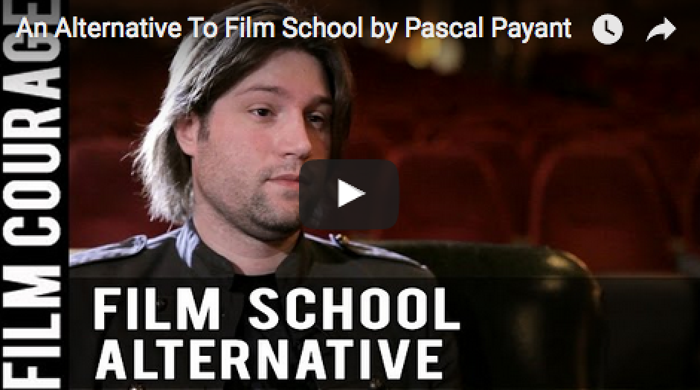 an_alternative_to_film_school_pascal_payant_filmcourage_cinema_cinematic_arts_camera_dslr_college