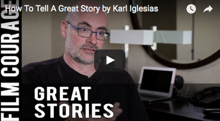 how-to-tell-a-great-story-by-karl-iglesias_filmcourage_writing_screenwriting_script_screenplay_creative_short_stories