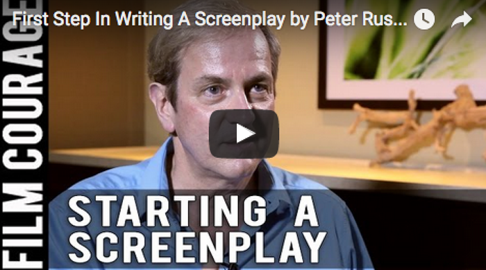first-step-in-writing-a-screenplay-by-peter-russell_filmcourage_writing_tips_screenwriting