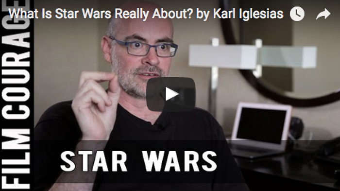 what_is_star_wars_really_about_karl_iglesias_filmcourage_writing_george_lucas_screenplay_movies
