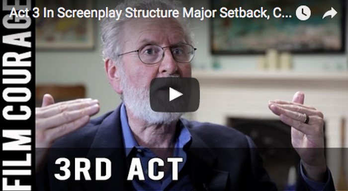 act_3_in_screenplay_structure_major_setback_climax_and_aftermath_michael_hauge_writing_screenplay_story_mastery_script