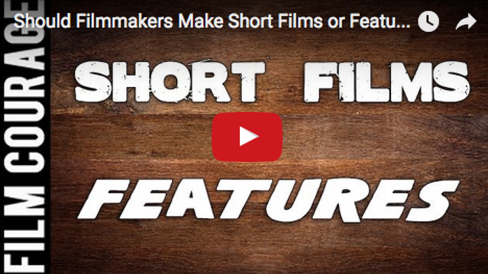 should_filmmakers_make_short_films_features_filmcourage_filmmaking_film_and_television_dslr_video_