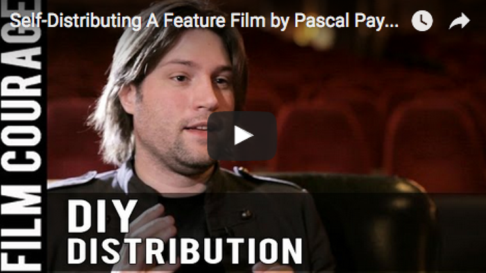 self-distributing-a-feature-film-by-pascal-payant_filmcourage_distributing_a_movie_theatrical_vod_release_filmmaking